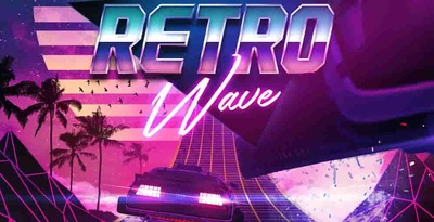 Retro Wave - Synthwave & 80s Retro - Loopmasters