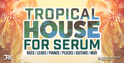Tropical House Serum - Loopmasters
