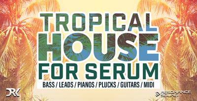 Tropical House Serum - Loopmasters
